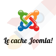 Le cache Joomla